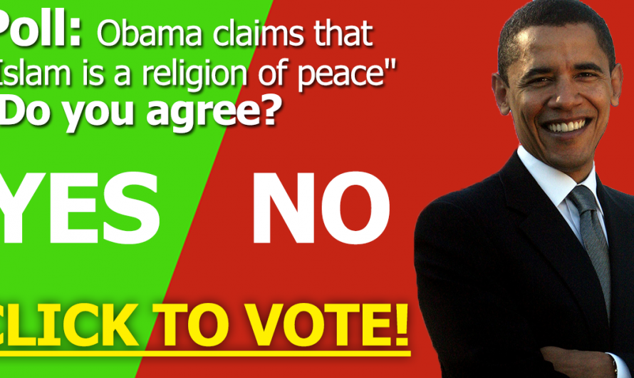 """Poll: Obama claims that """"Islam is a religion of peace"""" Do you agree? (Vote Now!)"""